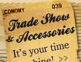 ECONOMY 039 Trade Show & Accessories It's your time