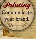 Printing Communicate your brand.